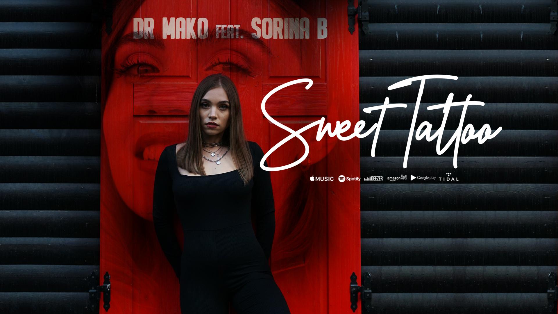 """Dr. Mako și Sorina B., fosta concurentă de la Vocea României, colaborează pentru piesa """"Sweet Tattoo""""!"""
